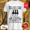 Good Once Upon A Time There Was A Girl Who Really Loved Cats And Tattoos Shirt