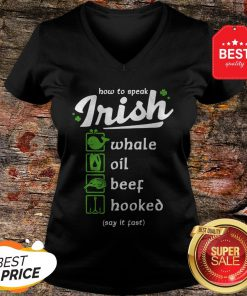 Good Whale Oil Beef Hooked How To Speak Irish St. Patrick's Day V-Neck