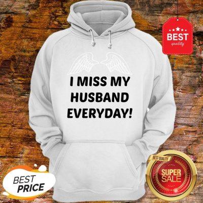 I Miss My Husband Everyday Hoodie