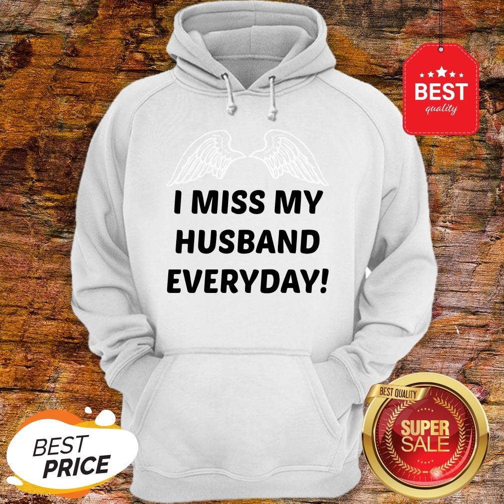 I Miss My Husband Everyday Hoodie
