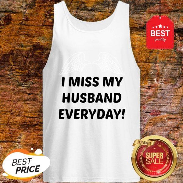 I Miss My Husband Everyday Tank Top