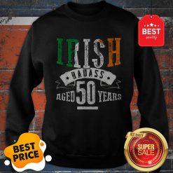 Nice 50th Irish Birthday Gifts St Patricks Day Sweatshirt