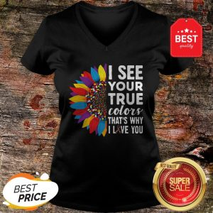 Nice Flowers Autism I See Your True Colors That's My I Love You V-Neck