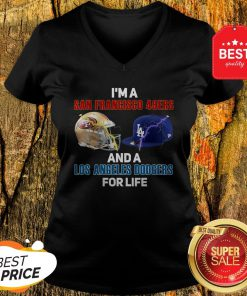 Nice I'm A San Francisco 49ers And A Los Angeles Dodgers For Life V-Neck