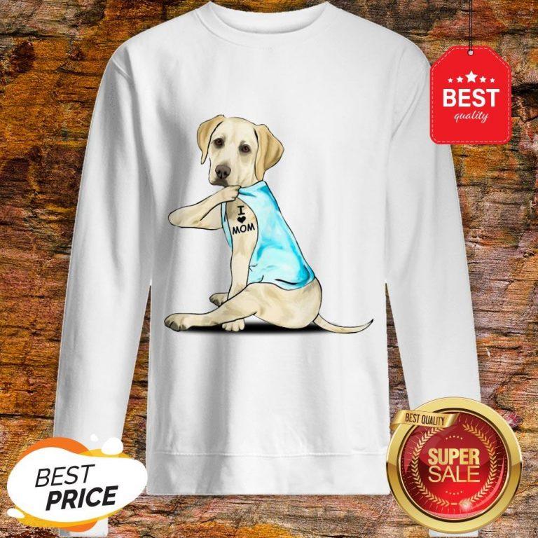Nice Labrador Retriever I Love Mom Tattoos Sweatshirt