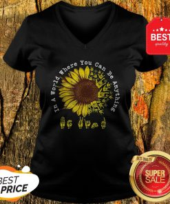 Official ASL Sunflower In A World Where You Can Be Anything V-Neck