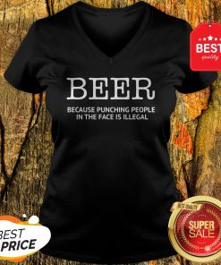 Official Beer Because Punching People In The Face Is Illegal V-Neck