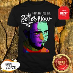 Official Post Malone I Hope That You Get Better Now Shirt