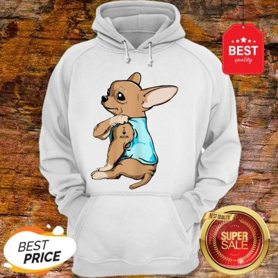Official Strong Chihuahua I Love Mom Tattoos Hoodie