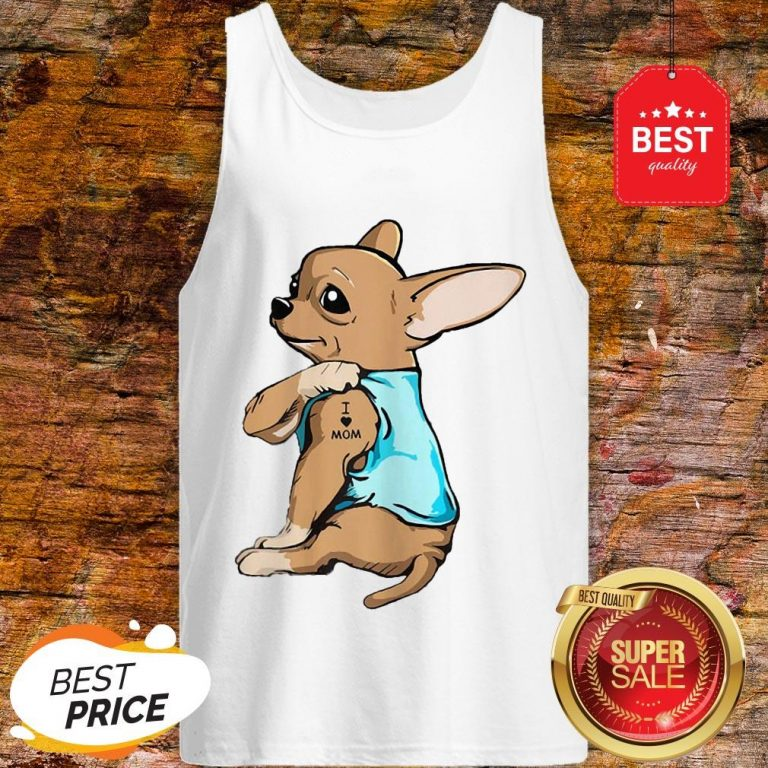 Official Strong Chihuahua I Love Mom Tattoos Tank Top