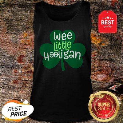 Official Wee Little Hooligan T-Shirt Saint Patrick Day Gift Shirt T-Tank Top
