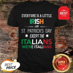 Official We're Still Italians on St. Patrick's Day Shirt
