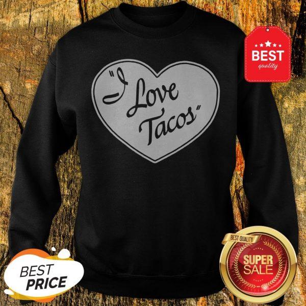 Official Women's I Love Tacos Tee By Aesop Originals Sweatshirt
