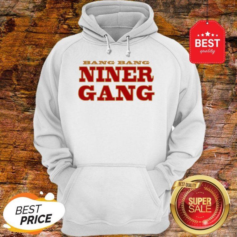 San Francisco 49ers Bang Bang Niner Gang Hoodie
