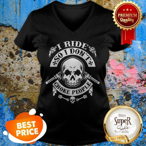 Skull I Ride So I Don't Choke People V-Neck