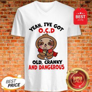 Sloth Yeah I've Got Ocd Old Cranky And Dangerous V-Neck