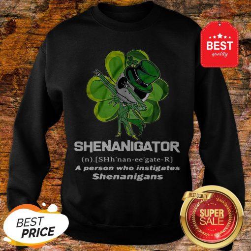 St Patrick's Day Jack Skeleton Shenanigator A Person Who Instigates Shenanigans Sweatshirt