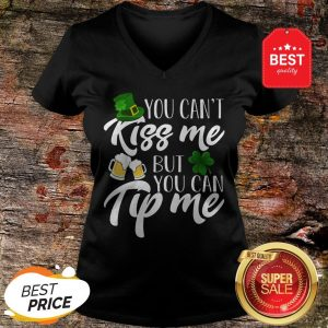 You Can't Kiss Me But You Can Tip Me Patrick Day V-Neck