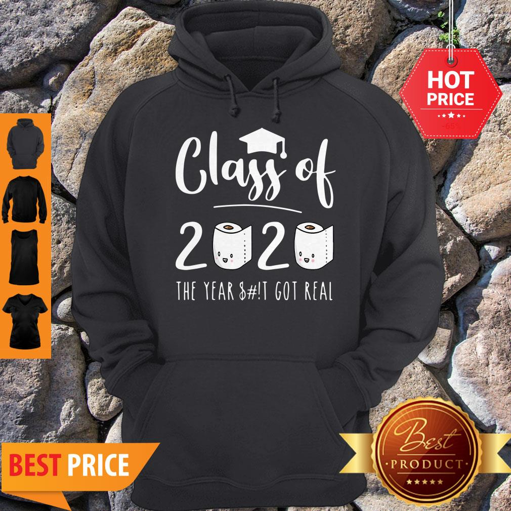 Good Class Of 2020 The Year When Sh!t Got Real Toilet Paper Hoodie