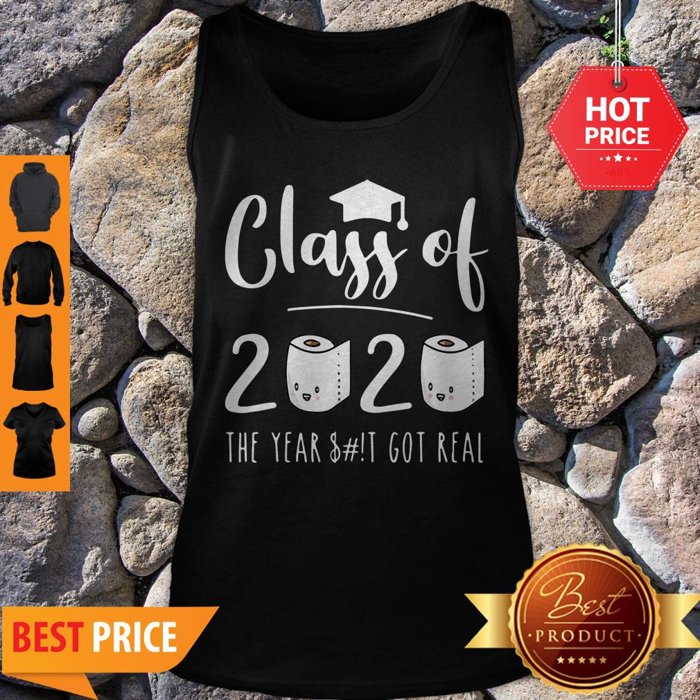 Good Class Of 2020 The Year When Sh!t Got Real Toilet Paper Tank Top