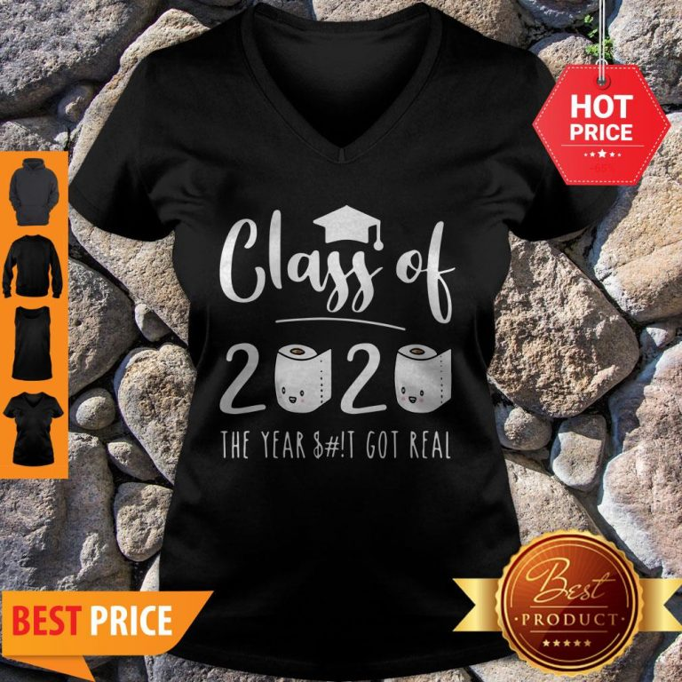 Good Class Of 2020 The Year When Sh!t Got Real Toilet Paper V-Neck