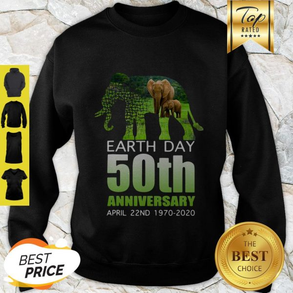 Good Elephant Earth Day 50 April 22nd 1970 2020 Sweatshirt