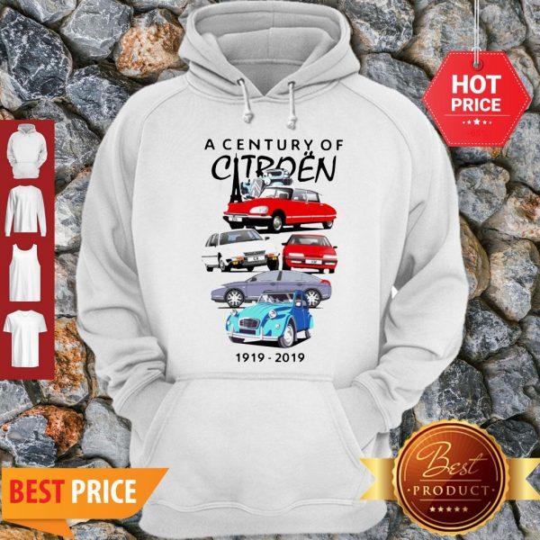 Good Hot A Century Of Citroen 1919-2019 Hoodie