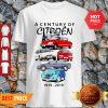 Good Hot A Century Of Citroen 1919-2019 Shirt