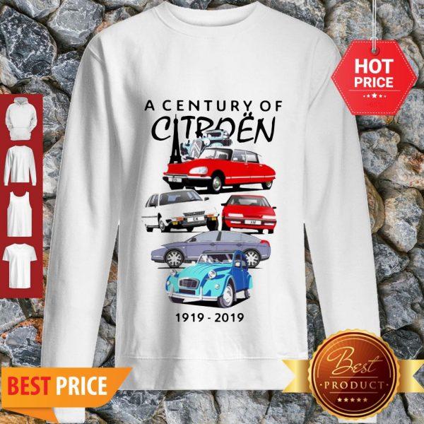 Good Hot A Century Of Citroen 1919-2019 Sweatshirt