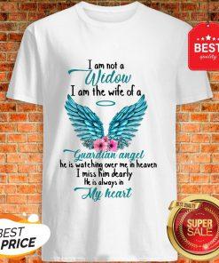Good I Am Not A Widow I Am The Wife Of A Guardian Angel Shirt