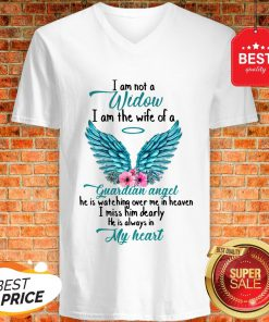 Good I Am Not A Widow I Am The Wife Of A Guardian Angel V-Neck