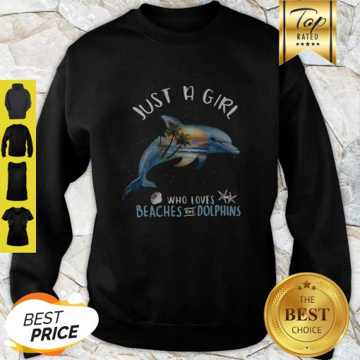 Good Just A Girl Who Loves Beaches And Dolphins Fish Sweatshirt