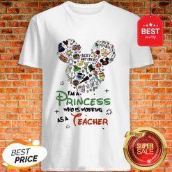 Good Mickey Mouse I'm A Princess Who Working As A Teacher Shirt