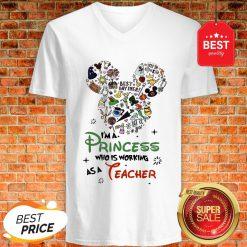 Good Mickey Mouse I'm A Princess Who Working As A Teacher V-Neck