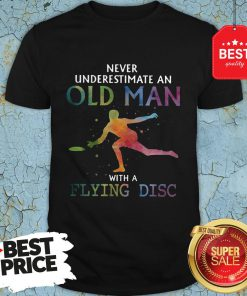 Good Never Underestimate An Old Man With A Flying Disc Colors Shirt