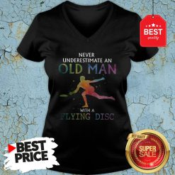 Good Never Underestimate An Old Man With A Flying Disc Colors V-Neck