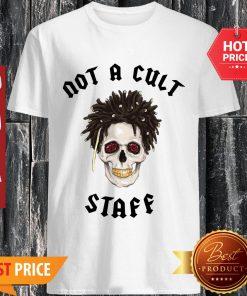Good Not A Cult Staff Shirt