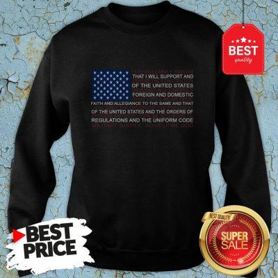Good Oath Of Enlistment Flag American Flag Obey Sweatshirt