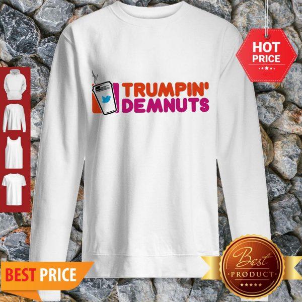 Good Trumpin' Demnuts Sweatshirt