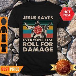 Good Vintage Jesus Saves Everyone Else Roll For Damage Shirt