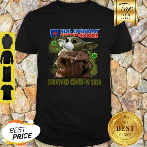 Nice Baby Yoda Real Canadian Superstore Survived Covid-19 2020 Shirt