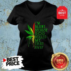 Nice Bob Marley I'm Blunt Because God Rolled Me That Away V-Neck