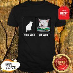 Nice Cat Your Wife My Wife Cat Yelling Woman Meme Shirt