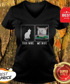 Nice Cat Your Wife My Wife Cat Yelling Woman Meme V-Neck