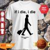 Nice Coronacation 2020 If I Die I Die Shirt