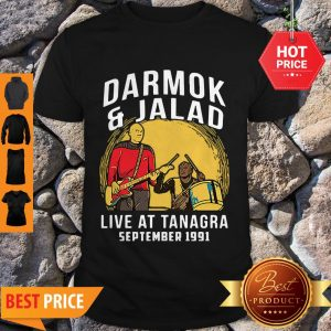 Nice Darmok And Jalad Live At Tanagra September 1991 Star Trek Shirt
