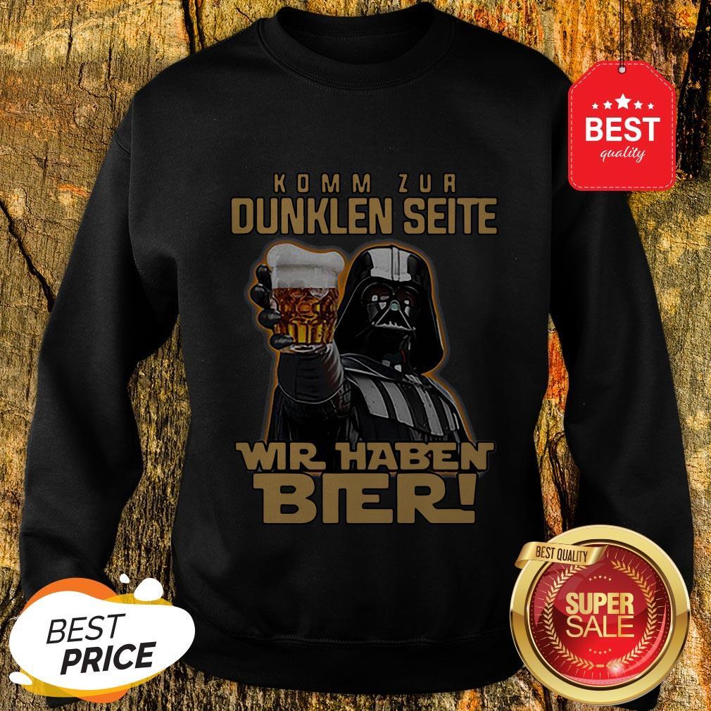 Nice Darth Vader Komm Zur Dunklen Seite Wir Haben Bier Sweatshirt