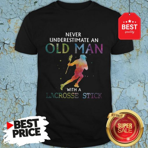 Nice Never Underestimate An Old Man With A Lacrosse Stick Colors Shirt
