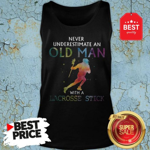 Nice Never Underestimate An Old Man With A Lacrosse Stick Colors Tank Top