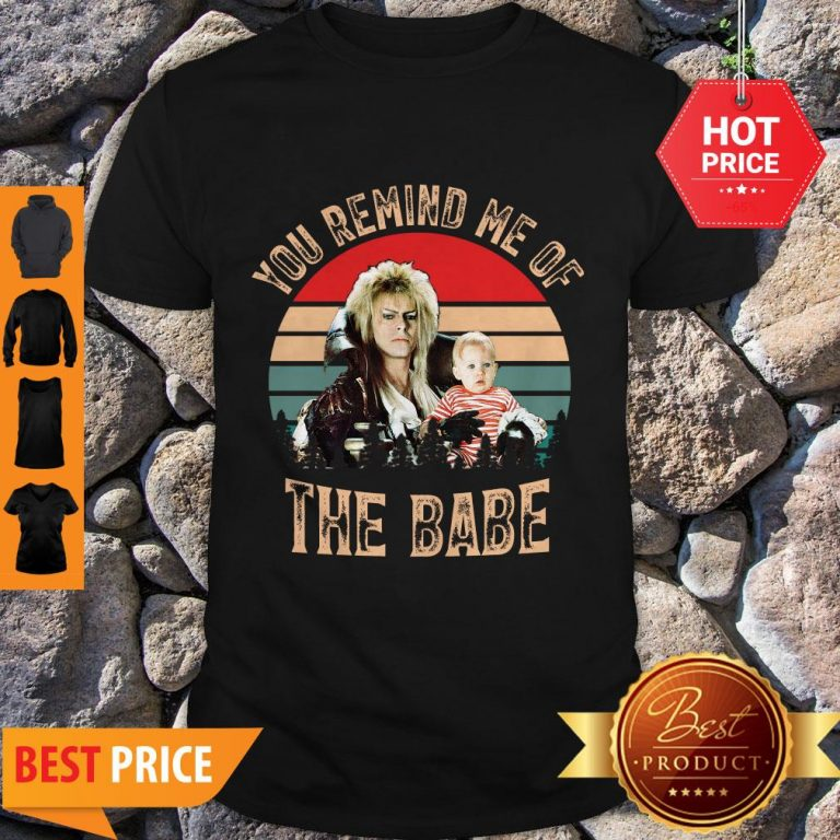 Nice Vintage You Remind Me Of The Babe Shirt